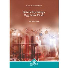 Klinik Biyokimya Uygulama Kitabı
