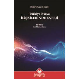 Türkiye-Rusya İlişkilerinde Enerji