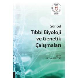 Güncel Tıbbi Biyoloji ve Genetik Çalışmaları