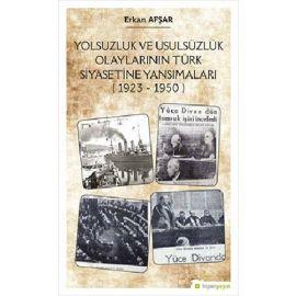 Yolsuzluk ve Usulsüzlük Olaylarının Türk Siyasetine Yansımaları (1923-1950)