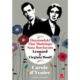Hayatımdaki Tüm Mutluluğu Sana Borçluyum - Leonard ve Virginia Woolf