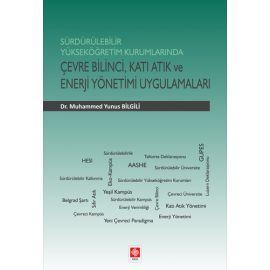 Sürdürülebilir Yükseköğretim Kurumlarında Çevre Bilinci, Katı Atık ve Enerji Yönetimi Uygulamaları
