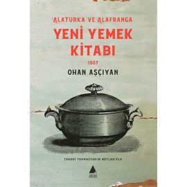 Alaturka ve Alafranga Yeni Yemek Kitabı 1907