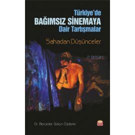 Türkiye'de Bağımsız Sinemaya Dair Tartışmalar