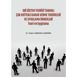 Gri Sistem Teorisi Tabanlı Çok Kriterli Karar Verme Teknikleri ve Uygulama Örnekleri