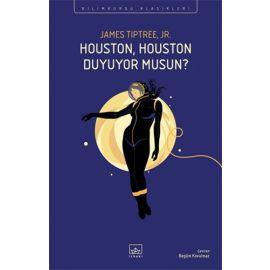 Houston, Houston Duyuyor Musun?