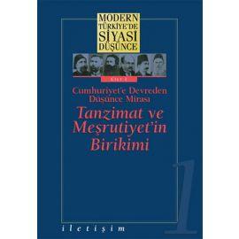 Modern Türkiye'de Siyasi Düşünce Cilt 1 - Tanzimat ve Meşrutiyet'in Birikimi (Ciltli)