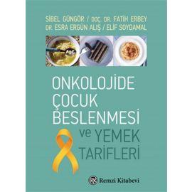 Onkolojide Çocuk Beslenmesi ve Yemek Tarifleri
