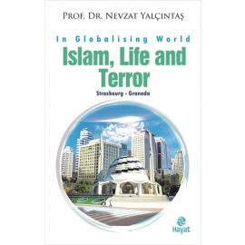 In Globalising World İslam, Life and Terror
