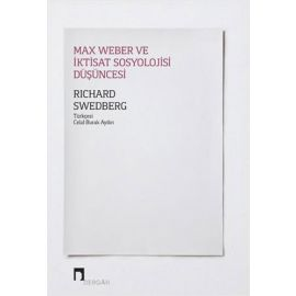 Max Weber ve İktisat Sosyolojisi Düşüncesi