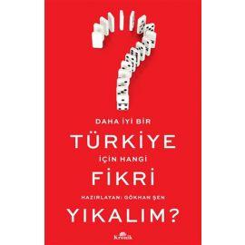 Daha İyi Bir Türkiye İçin Hangi Fikri Yıkalım?