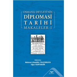 Osmanlı Devleti'nin Diplomasi Tarihi Makaleler - 1