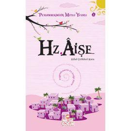 Peygamberimizin Mutlu Yuvası 2: Hz. Aişe