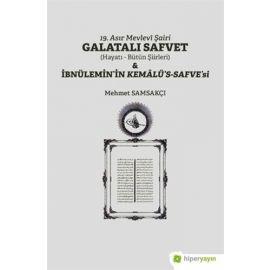 19. Asır Mevlevi Şairi Galatalı Safvet ve İbnülemin'in Kemalü's-Safve'si