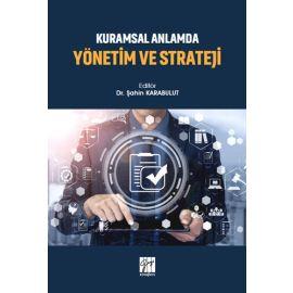 Kuramsal Anlamda Yönetim ve Strateji