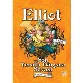 Elliot ve Son Yeraltı Dünyası Savaşı (Ciltli)