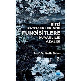 Bitki Patojenlerinde Fungisitlere Duyarlılık Azalışı