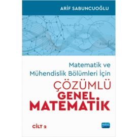 Matematik ve Mühendislik Bölümleri İçin Çözümlü Genel Matematik - Cilt 2