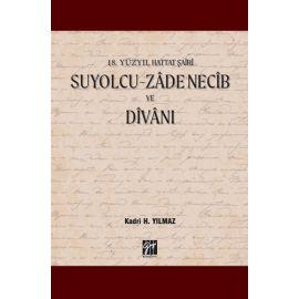 18. Yüzyıl Hattat Şairi Suyolcu-Zadenecib ve Divanı