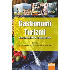 Gastronomi Turizmi: Kavramlar-İlkeler ve Uygulamalar