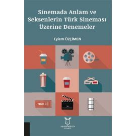 Sinemada Anlam ve Seksenlerin Türk Sineması Üzerine Denemeler