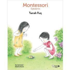 Montessori Öykülerim - Yaralı Kuş (Ciltli)
