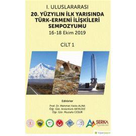 1. Uluslararası 20. Yüzyılın İlk Yarısında Türk-Ermeni İlişkileri Sempozyumu 16-18 Ekim 2019