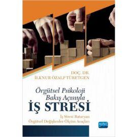 Örgütsel Psikoloji Bakış Açısıyla İş Stresi