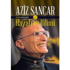 Aziz Sancar'ın Kendi Kaleminden Hayatı ve Bilimi (Ciltli)