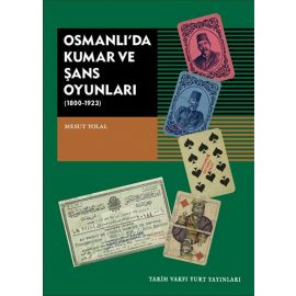 Osmanlı'da Kumar ve Şans Oyunları (1800-1923)