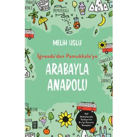 İğneada'dan Pamukkale'ye Arabayla Anadolu