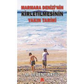 Marmara Denizi'nin Kirletilmesinin Yakın Tarihi