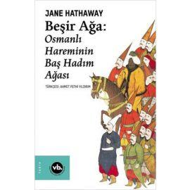 Beşir Ağa - Osmanlı Hareminin Baş Hadım Ağası