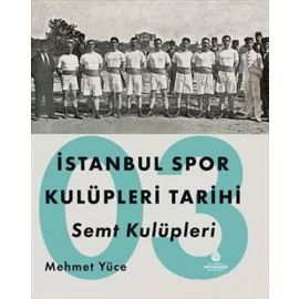 İstanbul Spor Kulüpleri Tarihi Semt Kulüpleri Cilt: 3