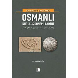 Onomastik Çerçevede Osmanlı Kuruluş Dönemi Tarihi (Ciltli)