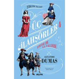 Üç Silahşörler 4 - Louise De La Valliere (Ciltli)