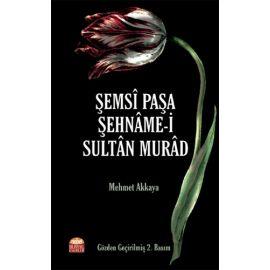 Şemsî Paşa Şehnâme-i Sultân Murâd