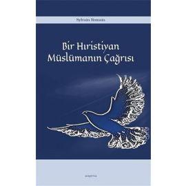 Bir Hıristiyan Müslümanın Çağrısı