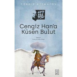 Cengiz Han'a Küsen Bulut