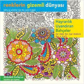 Renklerin Gizemli Dünyası - Hayranlık Uyandıran Bahçeler