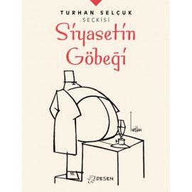 Turhan Selçuk Seçkisi: Siyasetin Göbeği