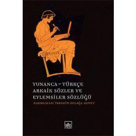 Yunanca - Türkçe Arkaik Sözler ve Eylemsiler Sözlüğü