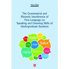 The Grammatical and Phonetic Interference of First Language on Speaking and Listening Skills of Undergraduate Students