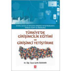 Türkiye'de Girişimcilik Eğitimi ve Girişimci Yetiştirme