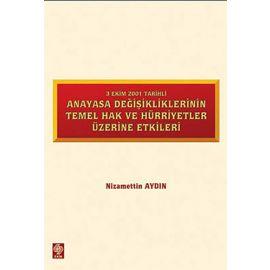 3 Ekim 2001 Tarihli Anayasa Değişikliklerinin Temel Hak ve Hürriyetler Üzerine Etkiler