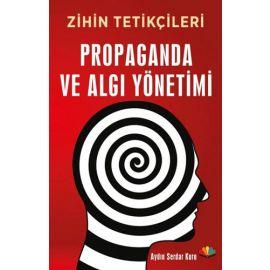 Zihin Tetikçileri Propaganda ve Algı Yönetimi