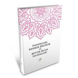 Hanımlara Rehber Bilgiler ve Büyük İslam Hanımları (Ciltli)
