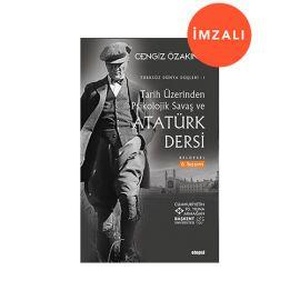 Tarih Üzerinden Psikolojik Savaş ve Atatürk Dersi - İMZALI