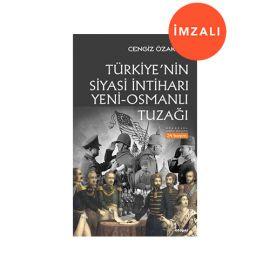 Türkiye'nin Siyasi İntiharı Yeni-Osmanlı Tuzağı - İMZALI