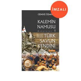 Türk Savun Kendini - Kalemin Namusu Makaleler 1 - İMZALI